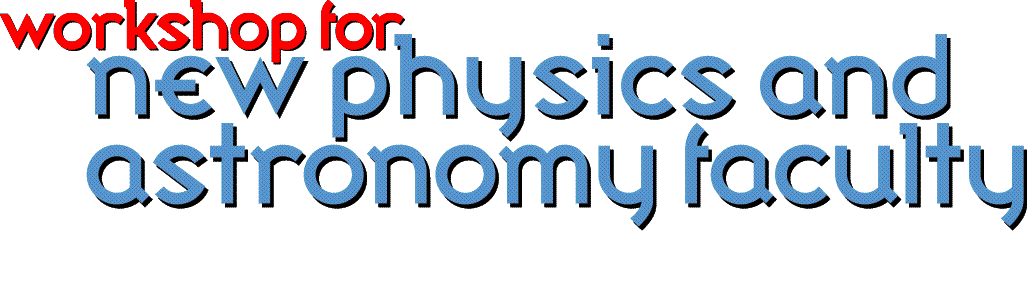 workshop for new physics and astronomy faculty
